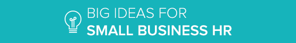 Big Ideas for Small Business HR